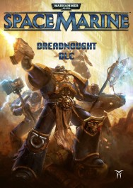 Warhammer 40,000 : Space Marine - Dreadnought DLC